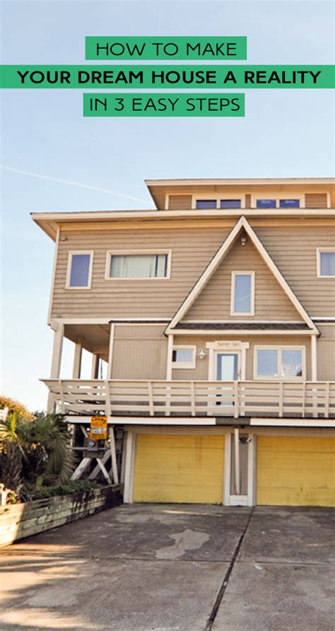how to make a dream house how to make your dream house a reality in 3 easy steps