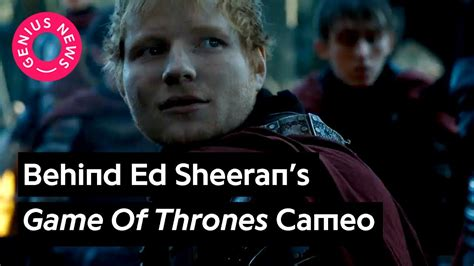 ed sheeran game of throne the story behind ed sheeran s game of thrones appearance