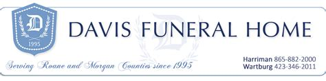 home davis funeral home serving wartburg and harriman