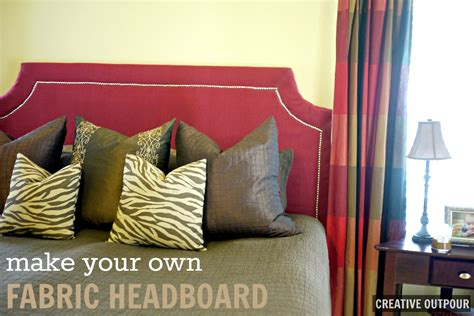 making your own headboard make your own fabric headboard creative outpour