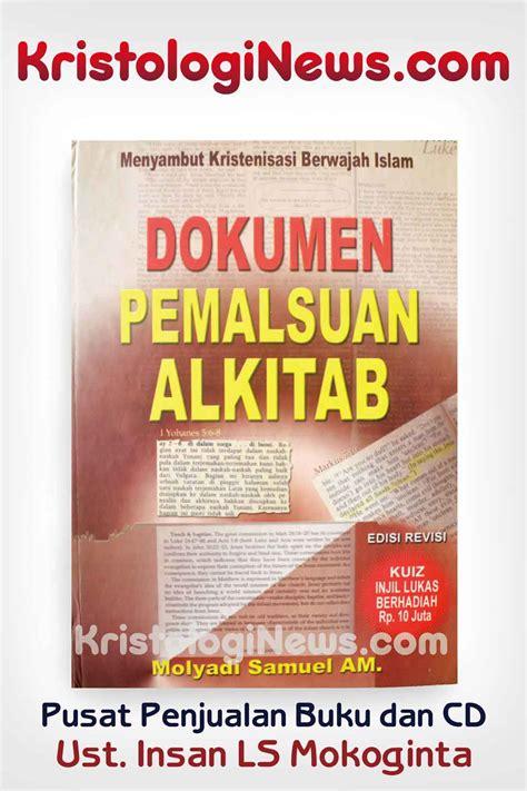 Buku Bible Question Answers dokumen pemalsuan alkitab kristologi debat islam kristen buku insan mokoginta buku