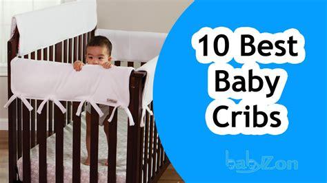 Top 10 Baby Cribs Best Baby Crib 2017 Top 10 Baby Cribs Baby Cribs Reviews