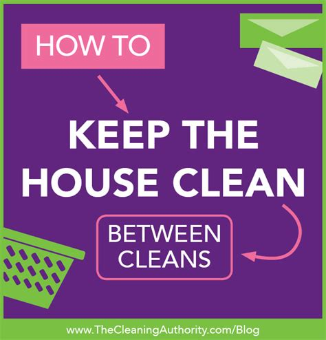 keeping your house clean keeping your house clean between cleans