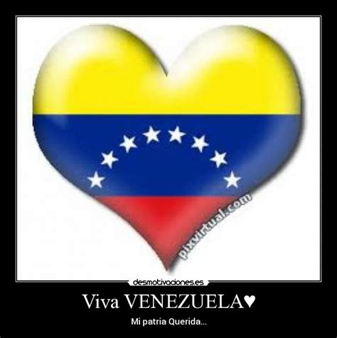 imagenes viva venezuela viva venezuela desmotivaciones