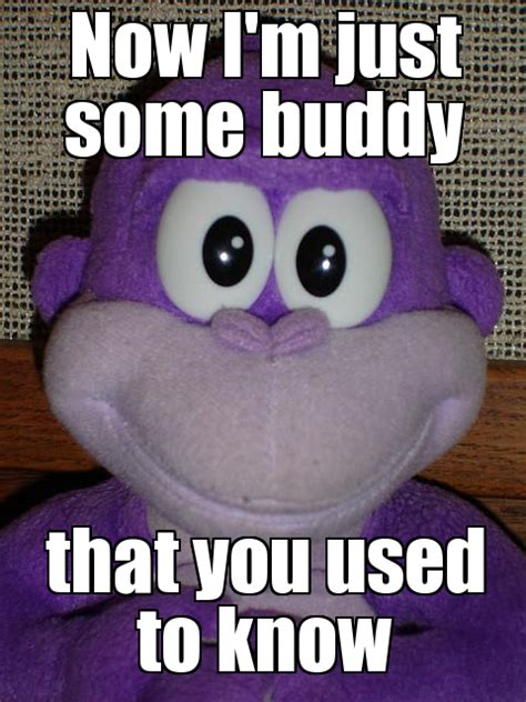 Fuck Buddy Meme - rip bonzi buddy bonzibuddy know your meme