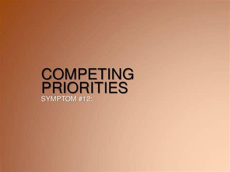 competing priorities symptom 12