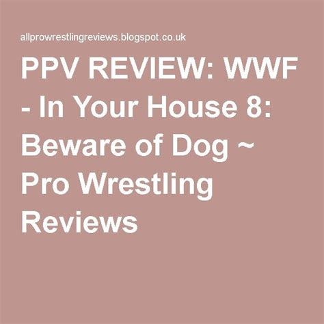 in your house beware of dog 152 best images about wwf in your house on pinterest rage shawn michaels and wwe