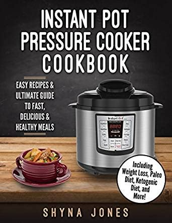 weight watchers instant pot cookbook the ultimate cookbook for weight watchers instant pot recipes to rapidly lose weight quickly effectively volume 1 books instant pot pressure cooker cookbook easy recipes and the