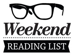 The Weekend Read From The Best Of The Best In by Weekend Reading List A Up Of The Week S Top Stories