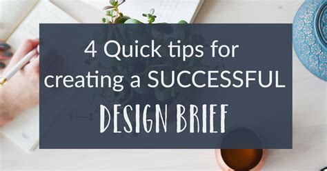 4 quick tips to find 4 quick tips for creating a successful design brief
