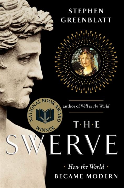 the swerve how the armarium magnum the swerve how the world became modern by stephen greenblatt