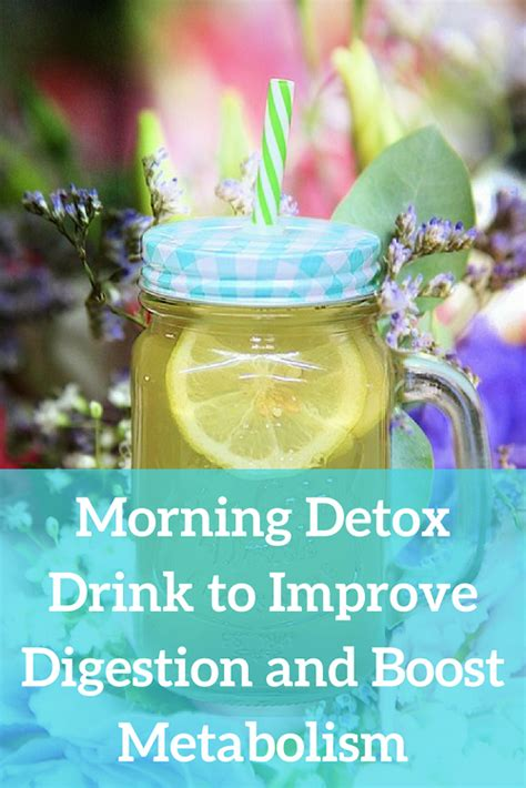 Detox To Improve Digestion by Morning Detox Drink To Improve Digestion And Boost