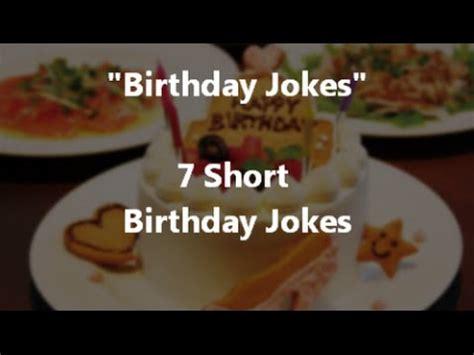 7 Jokes For by Quot Birthday Jokes Quot 7 Birthday Jokes