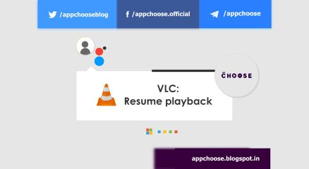 how to resume playback in vlc player appchoose
