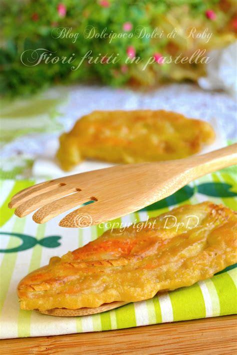 fiori zucchina fritti fiori fritti in pastella