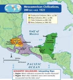 map of mesoamerica and south america unit 1 early exploration mr baker s history class