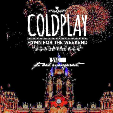 coldplay rhythm of the weekend mp3 coldplay hymn for the weekend d vandor ft val