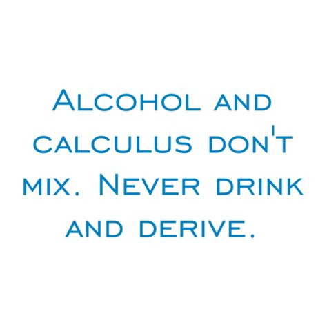Rehab Dont Mix by And Calculus Don T Mix Never Drink And Derive Shirt