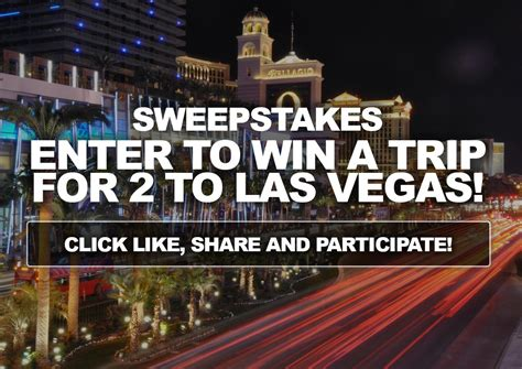 Entering Sweepstakes - sweepstakes enter to win a trip for 2 to las vegas