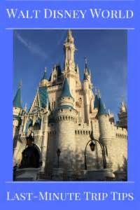 considerations for last minute trips to walt disney world