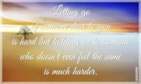 Letting Go Quotes Letting Go Of The One You Quotes Quotesgram