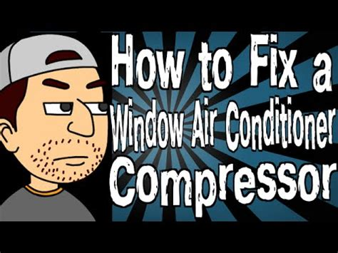 how to fix glass how to fix a window air conditioner compressor