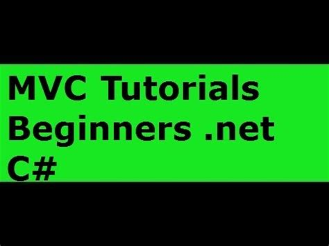 mvc tutorial php youtube mvc tutorial for beginners in net c part 1 hello world