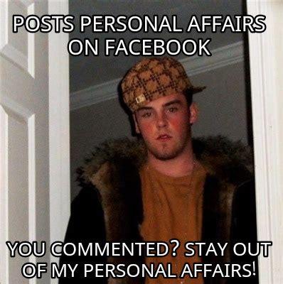Personal Meme Generator - meme creator posts personal affairs on facebook you