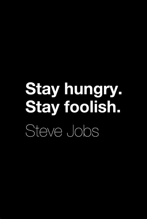 Steve Quote Poster Stay Hungry Stay Foolish Hiasan Dinding stay hungry stay foolish steve quotes steve thoughts and wisdom