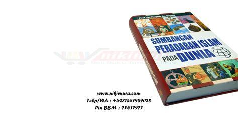 Termurah Sumbangan Peradaban Islam Pada Dunia buku sumbangan peradaban islam pada dunia