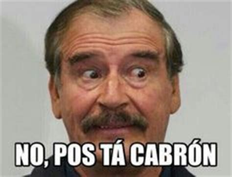 Pos Ta Cabron Meme - 1000 images about memes on pinterest ja ja ja tes and