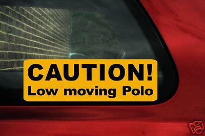 Autoaufkleber Polo 6n by Auto Aufkleber Caution Low Moving Polo Sticker F R Vw Polo