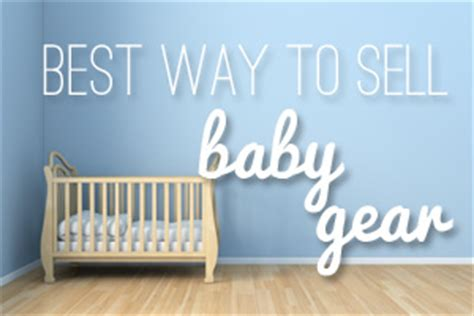 best way to sell baby gear consignment garage sale