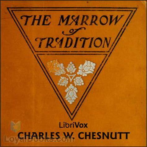 the marrow of tradition the marrow of tradition by charles waddell chesnutt free