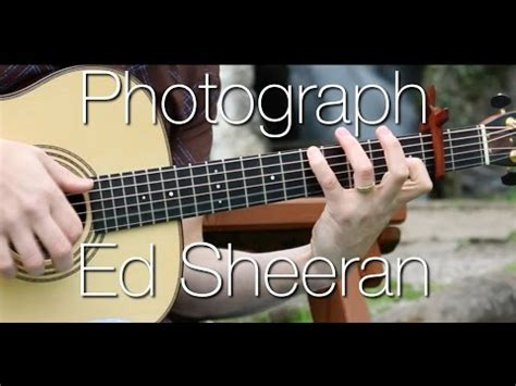 fingerstyle tutorial of photograph ed sheeran photograph chords and rhythm guitar