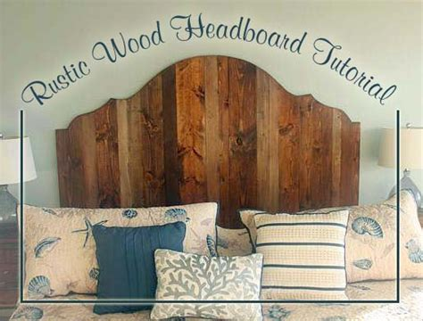 how to make a rustic headboard how to create a rustic wood king headboard pretty handy girl