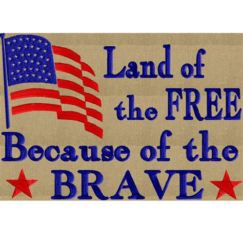 a patriotic quote quot land of the free because of the brave