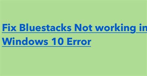 bluestacks windows 10 issues techcheater latest tech tips tricks cheats iphone android