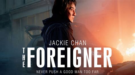 The Foreigner Brosnan Jackie Chan Trailer Jackie Chan Vs Brosnan In The