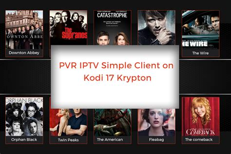 best pvr client how to install pvr iptv simple client on kodi 17 krypton