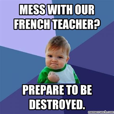 Meme In French - mess with our french teacher
