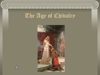 chapter 13 section 3 the age of chivalry ppt 13 3 the age of chivalry powerpoint presentation