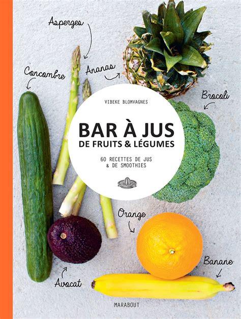 Jus De Legumes Et Fruits Detox by 5 Recettes De Jus Detox