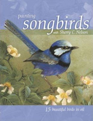 painting songbirds with sherry c nelson sherry c