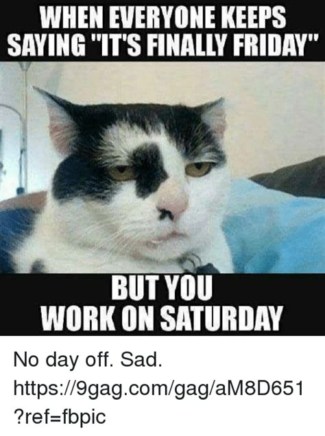 It S Saturday Meme - 25 best memes about finally friday finally friday memes