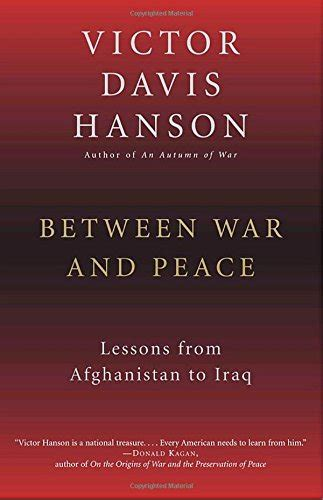 War And Peace Essay by Victor Davis Hanson On History