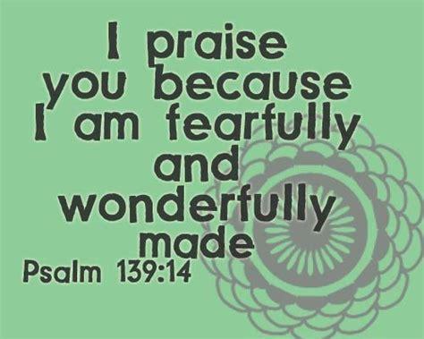 i am fearfully and wonderfully made tattoo i praise you because i am fearfully and wonderfully made