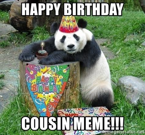 Happy Birthday Cousin Meme - happy birthday cousin meme happy birthday panda