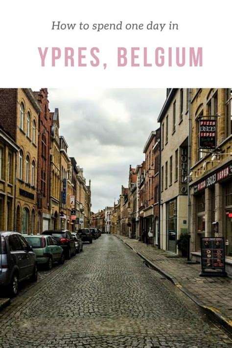 how to spend day single how to spend one day in ypres ieper the restless worker