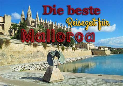 Mallorca Urlaub Wann Ist Die Beste Reisezeit